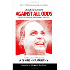 Dhirubhai Ambani: Against All Odds: A Story of Courage, Perseverance and Hope Paperback – 1 July 2017