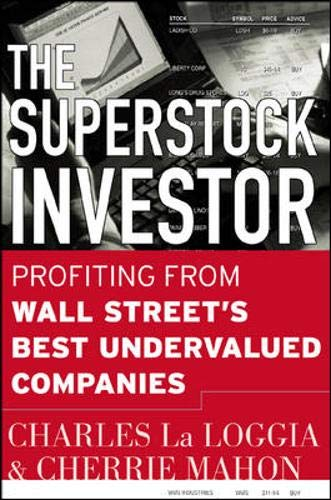 The Superstock Investor: Profiting from Wall Street's Best Undervalued Companies Kindle Edition