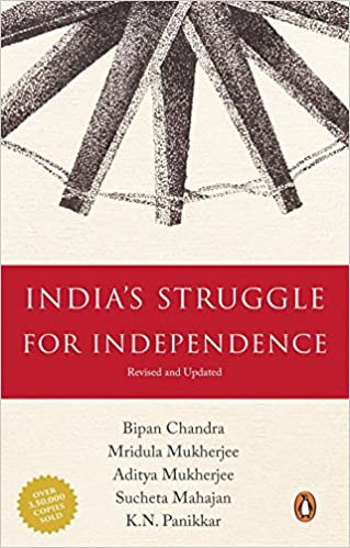 India's Struggle for Independence: 1857-1947 Paperback – 9 August 2016