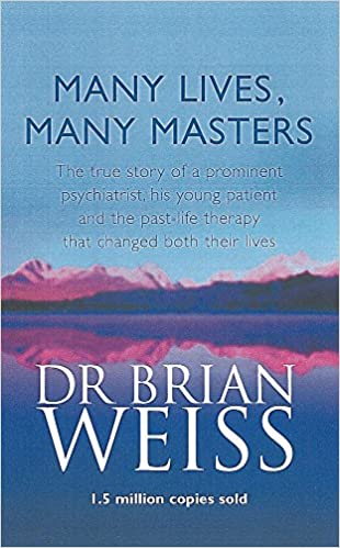Many Lives, Many Masters: The True Story of a Prominent Psychiatrist, His Young Patient and the Past-life Therapy That Changed Both Their Lives Paperback – 23 June 1994