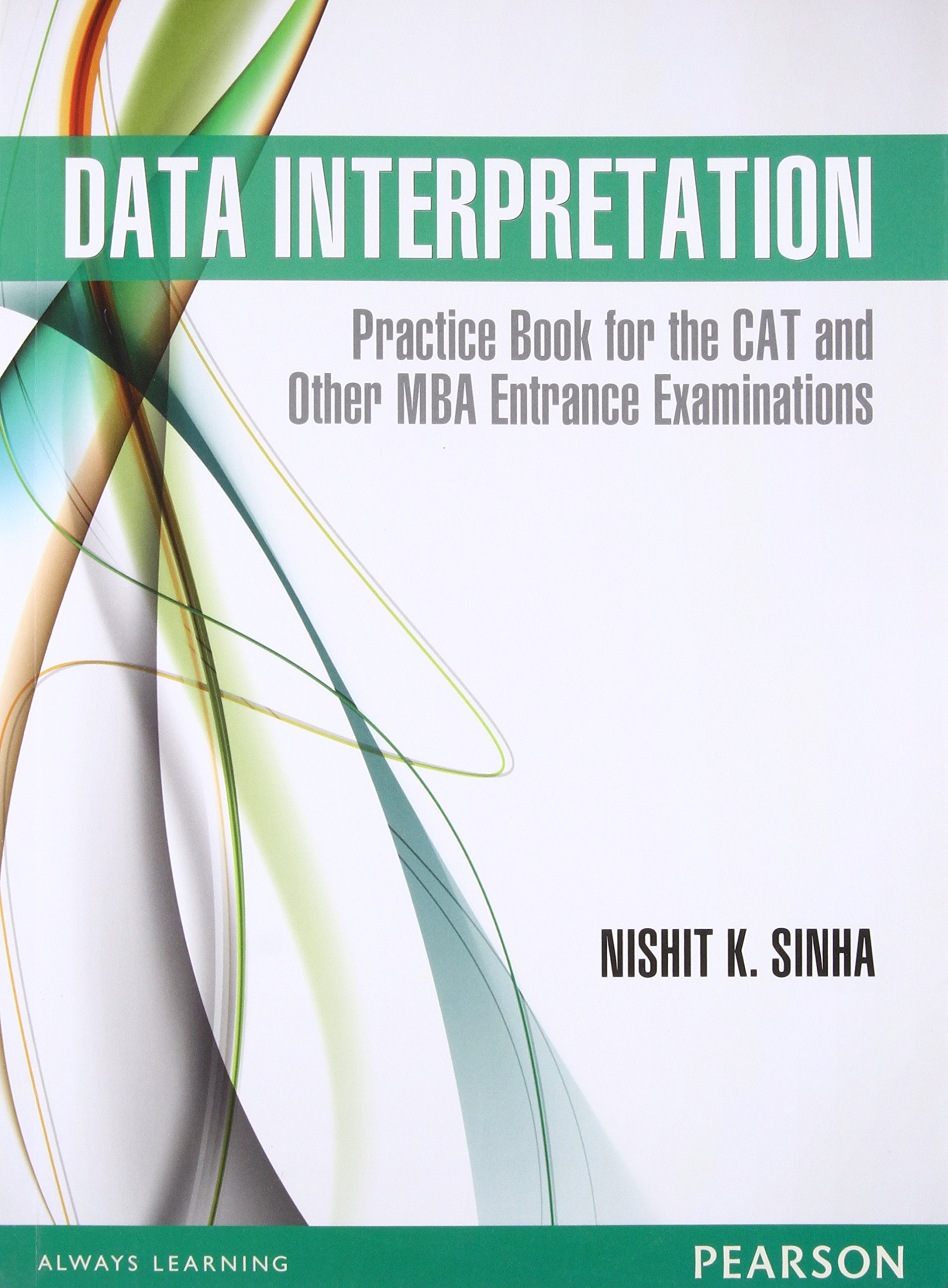 Data Interpretation: Practice Book for the CAT and Other MBA Entrance Examinations, 1e Paperback – 1 January 2013