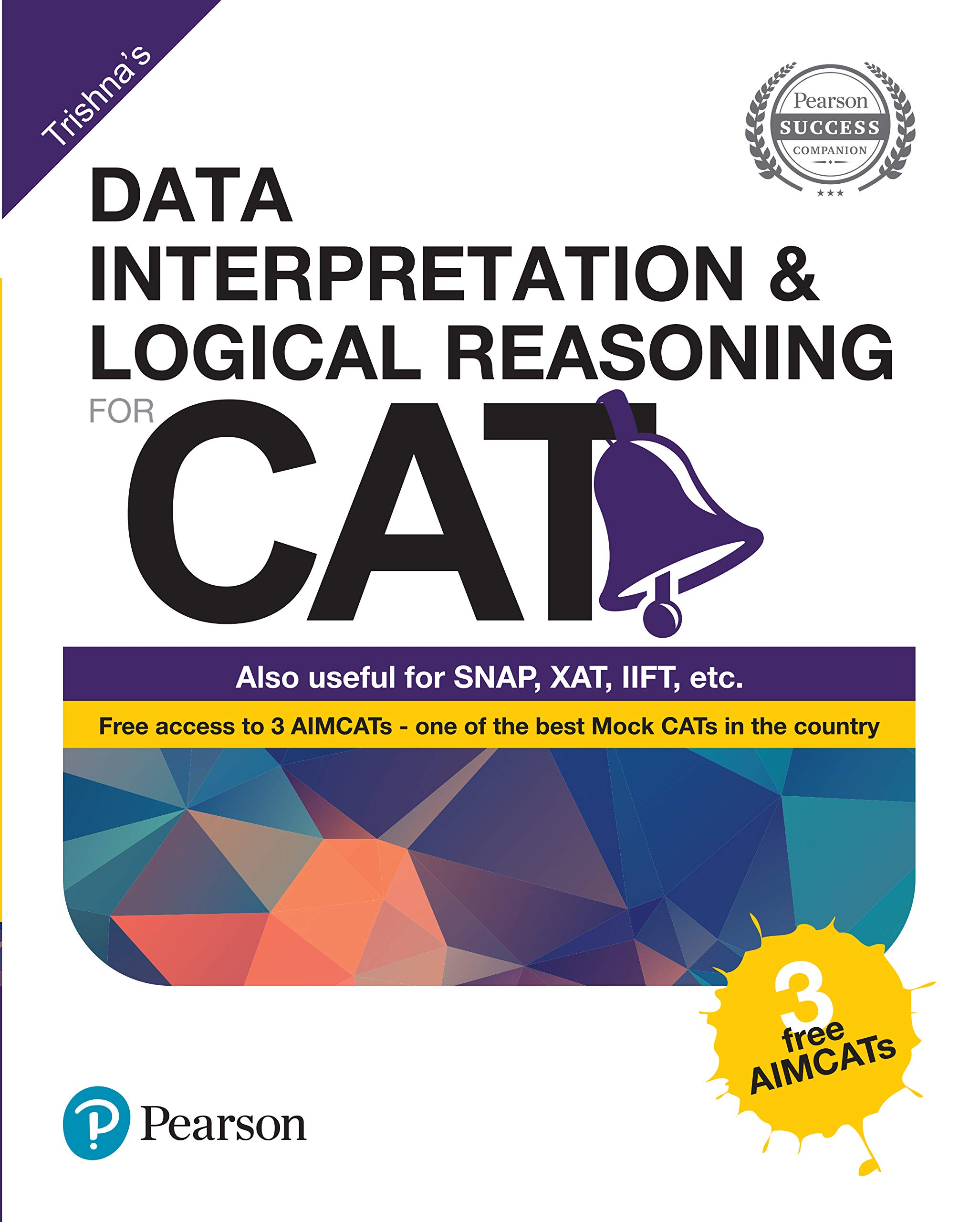 Data interpretation and Logical Reasoning(with 3 Free AIMCATs) | CAT | First Edition | By Pearson Paperback – 15 August 2018