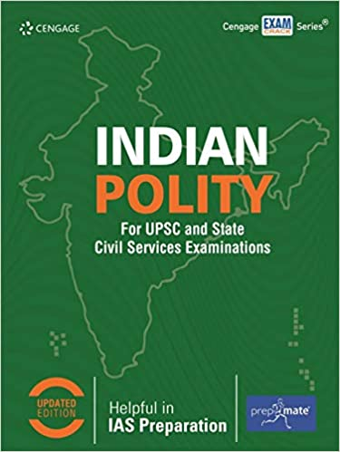 INDIAN POLITY FOR UPSC AND STATE CIVIL SERVICES EXAMINATIONS