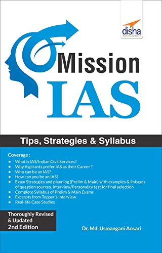 Mission IAS: Prelim/ Main Exam, Trends, How to Prepare, Strategies, Tips & Detailed Syllabus 2nd Edition Paperback – 16 July 2018