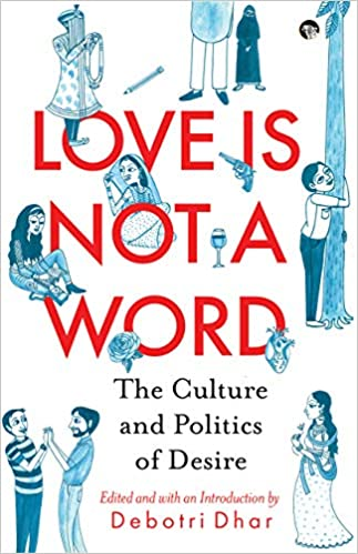 'Love Is Not A Word The Culture And Politics Of Desire'