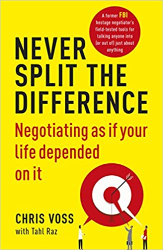 Never Split the Difference: Negotiating as if Your Life Depended on It Paperback – Import, 23 March 2017
