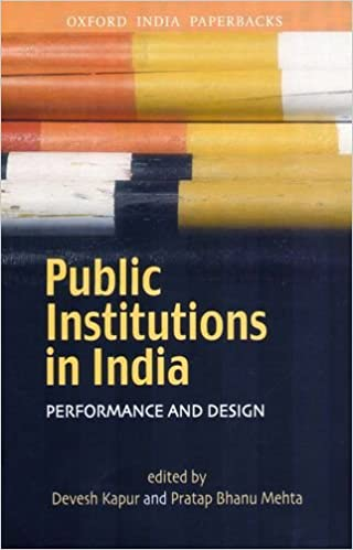 Public Institutions in India: Performance and Design Paperback – 29 June 2007