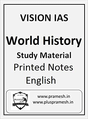 Vision IAS World History Notes for UPSC Exam Paperback – 1 January 2017