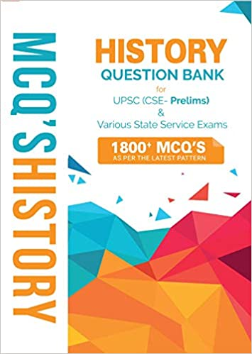 History question Bank for UPSC(CSE-Prelims) and Other State Service Exams Paperback – 1 January 2020