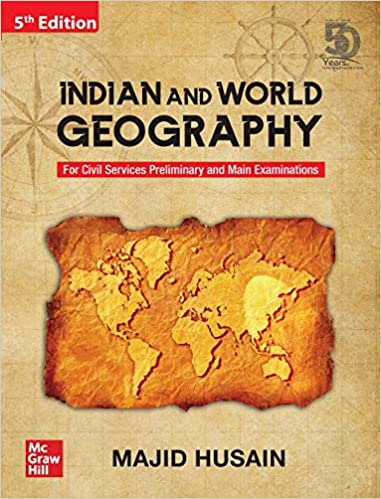 Indian and World Geography For Civil Services Preliminary and Main Examinations   5th Edition Paperback – 15 July 2020