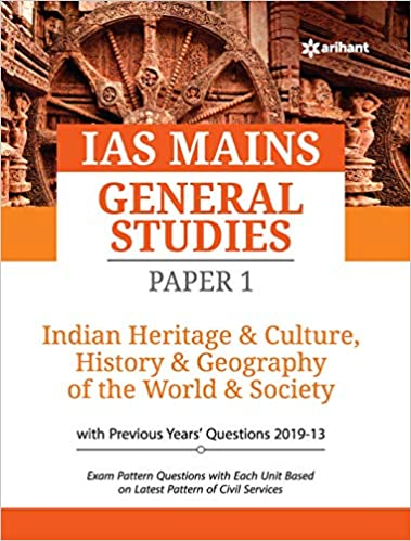IAS Mains Paper 1 Indian Heritage & Culture History & Geography of the world & Society (From 2019-13) Paperback – 13 November 2019
