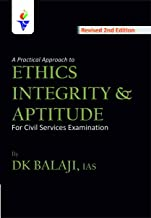 A Practical Approach to Ethics Integrity and Aptitude by DK BALAJI IAS Paperback – 1 January 2019