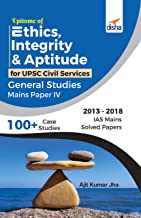 Epitome of Ethics, Integrity and Aptitude for UPSC Civil Services General Studies Mains Paper IV Paperback – 29 June 2019
