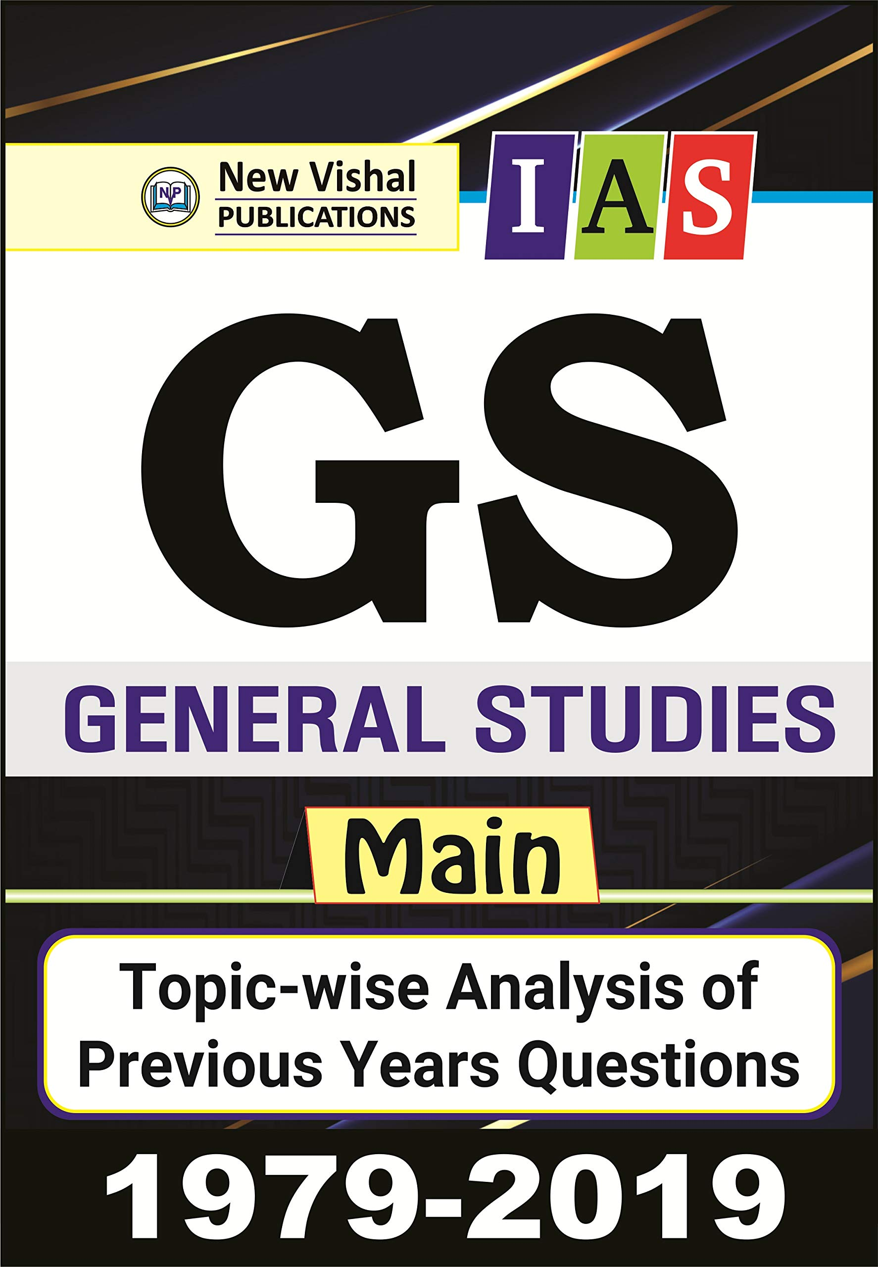 I.A.S. General Studies - Main (GS) Topic Wise Previous Years Papers (1979-2019) Paperback – 5 November 2019
