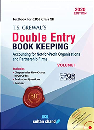T.S. Grewal's Double Entry Book Keeping: Accounting for Not-for-Profit Organizations and Partnership Firms -( Vol. 1) Textbook for CBSE Class 12 (2020-21 Session) Paperback – 1 January 2020